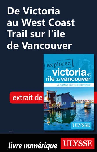 De Victoria au West Coast Trail sur l