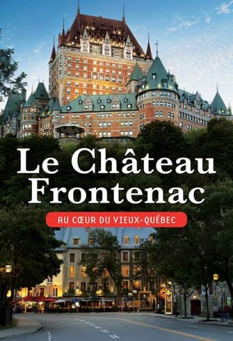 Le Château Frontenac in the Heart of Old Quebec