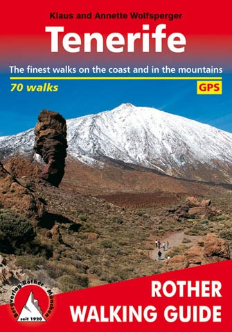 Tenerife, the Finest Walks on the Coast and in the Mountains