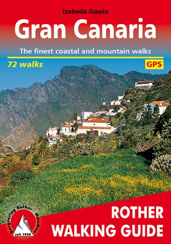 Gran Canaria, the Finest Valley and Mountain Walks, 2nd Ed.