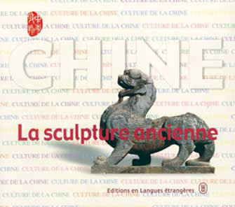 La Sculpture Ancienne en Chine