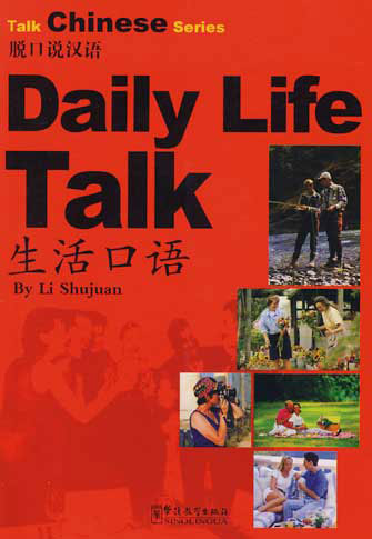 Talk Chinese Series: Daily Life Talk (avec Mp3)