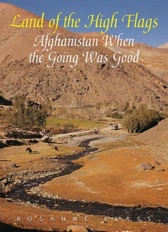 Land of the High Flags: Afghanistan, When the Going Was Good