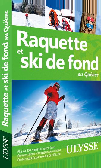 Raquette et ski de fond au qu bec ulysse espaces verts for Espace vert quebec