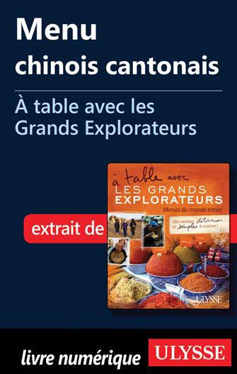 Menu chinois cantonais - A table avec les Grands Explorateurs (French Edition)