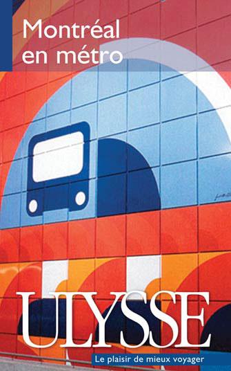 Montréal en métro guides Ulysse