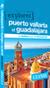 Explorez Puerto Vallarta et Guadalajara