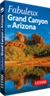 Fabuleux Grand Canyon et Arizona