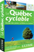 Le Québec cyclable - Guide des voies cyclables au Québec