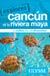Explorez Cancún et la Riviera Maya